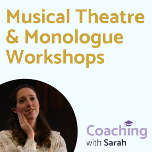 Musical Theatre & Monologue Workshops with production shot of Sarah on stage