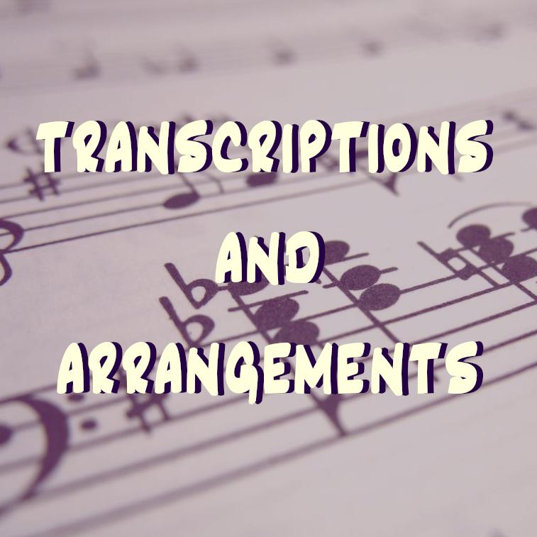transcriptions and arrangements