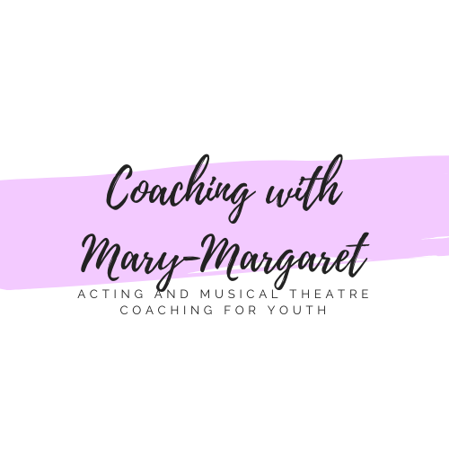 Coaching with Mary-Margaret: Acting and Musical Theatre Coaching for Youth